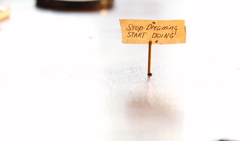 "Inspirational quote. ""Stop dreaming start doing""."